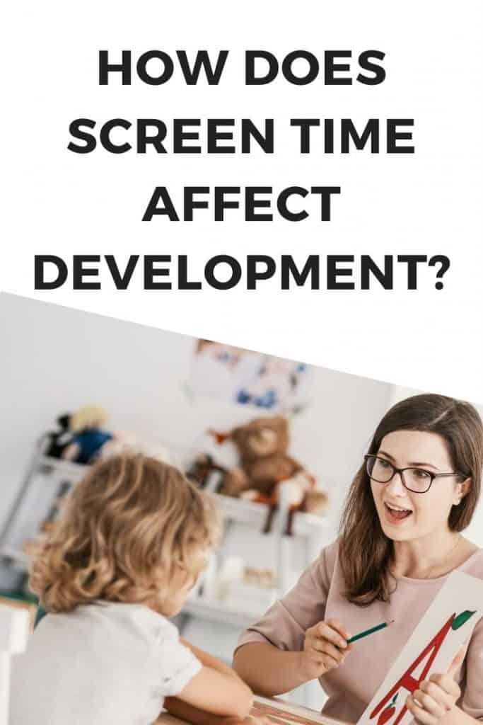 How does screen time affect development