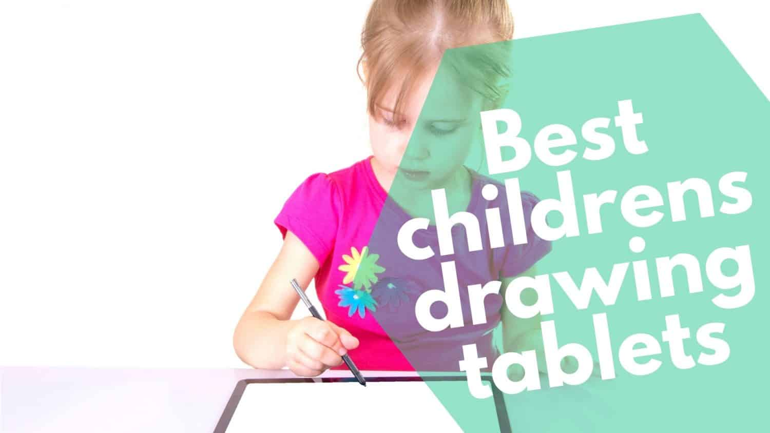 Best childrens drawing tablets